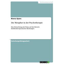 Die Metapher in der Psychotherapie: eBook von Bianca Spans