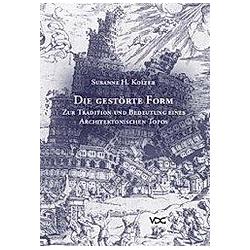 Die gestörte Form. Susanne H. Kolter  - Buch