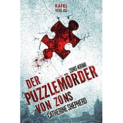 Der Puzzlemörder von Zons / Zons-Thriller Bd.1. Catherine Shepherd  - Buch