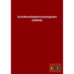 Suchdienstedatenschutzgesetz (SDDSG) als Buch von ohne Autor