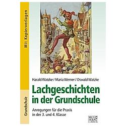 Lachgeschichten in der Grundschule. Harald Watzke  Maria Werner  Oswald Watzke  - Buch
