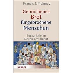 Gebrochenes Brot für gebrochene Menschen. Francis J. Moloney  - Buch