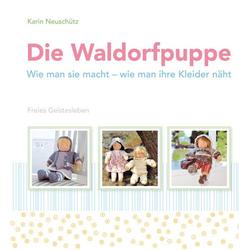 Die Waldorfpuppe als Buch von Karin Neuschütz