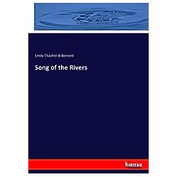 Song of the Rivers. Emily Thacher B Bennett  - Buch