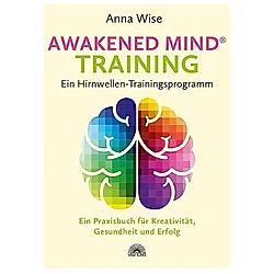 Awakened Mind ® Training - Ein Hirnwellen-Trainingsprogramm. Anna Wise  - Buch