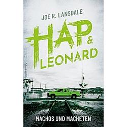 Machos und Macheten. Joe R. Lansdale  - Buch