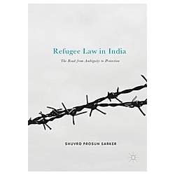 Refugee Law in India. Shuvro Prosun Sarker  - Buch