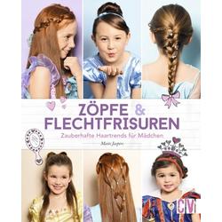 Zöpfe & Flechtfrisuren als Buch von Maite Jaspers