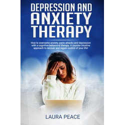 Depression and anxiety therapy: Overcoming anxiety and depression using CBT: eBook von Laura Peace