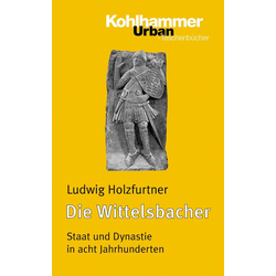 Die Wittelsbacher als Buch von Ludwig Holzfurtner