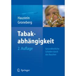 Tabakabhängigkeit als Buch von Knut-Olaf Haustein/ David Groneberg