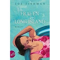 Die Frauen von Long Island. Zoe Fishman  - Buch