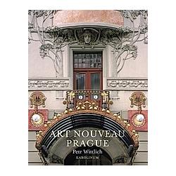Art Nouveau Prague. Petr Wittlich  Petra Key  - Buch