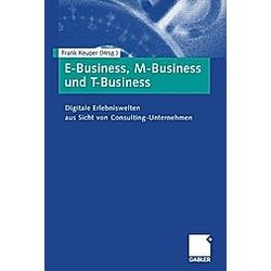 E-Business  M-Business und T-Business. Frank Keuper  - Buch