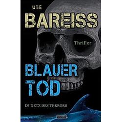 Blauer Tod - Im Netz des Terrors. Ute Bareiss  - Buch