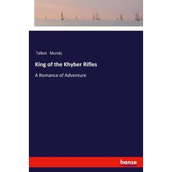 King of the Khyber Rifles als Buch von Talbot Mundy