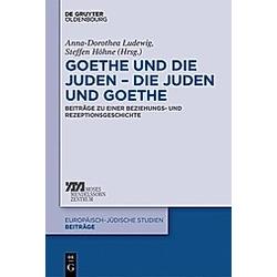 Goethe und die Juden - die Juden und Goethe - Buch
