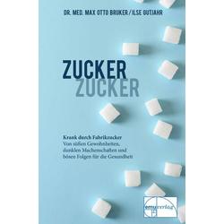 Zucker Zucker... als Buch von Max Otto Bruker