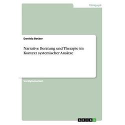 Narrative Beratung und Therapie im Kontext systemischer Ansätze