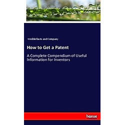 How to Get a Patent. Wedderburn and Company  - Buch