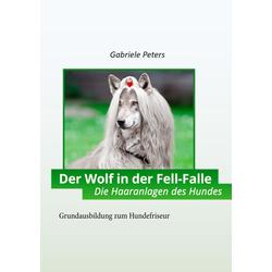Der Wolf in der Fellfalle als Buch von Gabriele Peters