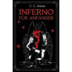 Inferno für Anfänger als Buch von C.C. Holister