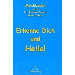 Erkenne dich und heile!. Raimund Jakesz  Maria Jakesz  - Buch