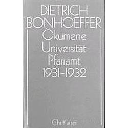 Ökumene   Universität    Pfarramt  1931-1932. Dietrich Bonhoeffer  - Buch
