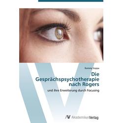 Die Gesprächspsychotherapie nach Rogers: Buch von Rommy Soppa