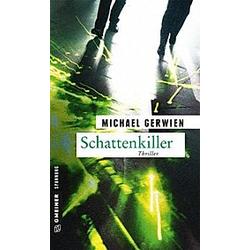 Schattenkiller. Michael Gerwien  - Buch