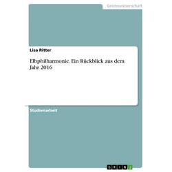 Elbphilharmonie. Ein Rückblick aus dem Jahr 2016