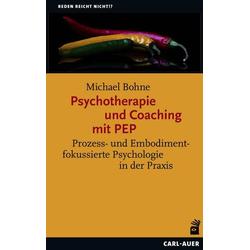 Psychotherapie und Coaching mit PEP: Buch von Michael Bohne