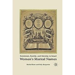 Feminism  Family  and Identity in Israel. M. Rom  O. Benjamin  - Buch