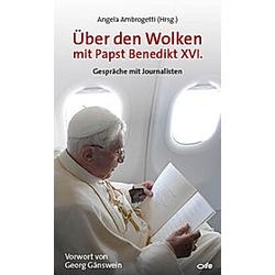 Über den Wolken mit Papst Benedikt XVI.. Benedikt XVI.  - Buch