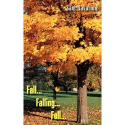 Fall...Falling...Fell... als Taschenbuch von Sam Navarino