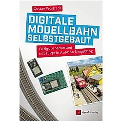 Digitale Modellbahn selbstgebaut. Gustav Wostrack  - Buch