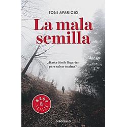 La Mala semilla. Toni Aparicio  - Buch