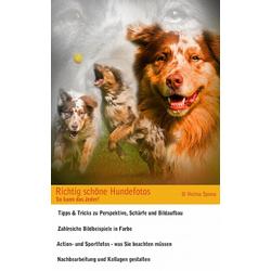 Richtig schöne Hundefotos: eBook von Helma Spona