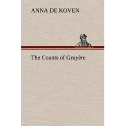 The Counts of Gruyère als Buch von Anna De Koven