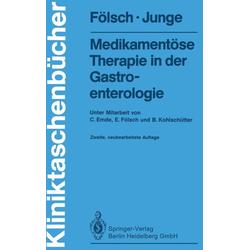 Medikamentöse Therapie in der Gastroenterologie: eBook von Ulrich R. Fölsch/ Ulrich Junge