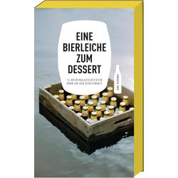 Eine Bierleiche zum Dessert als Buch von