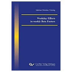 Weekday Effects in weekly Beta Factors. Sabrina Vössing  - Buch