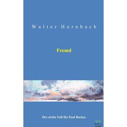 Fremd als Buch von Walter Hornbach