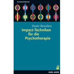Impact-Techniken für die Psychotherapie: Buch von Danie Beaulieu
