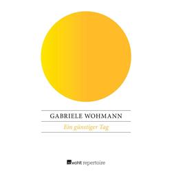 Ein günstiger Tag: eBook von Gabriele Wohmann