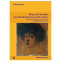Wenn die Melodie des Abschieds kein Gehör findet. Maria Fürstaller  - Buch