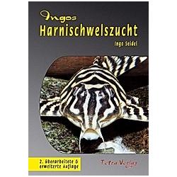 Ingos Harnischwelszucht. Ingo Seidel  - Buch