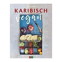 Karibisch vegan. Aris Guzman  - Buch