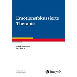 Emotionsfokussierte Therapie: eBook von Imke Herrmann/ Lars Auszra