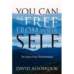 You Can Be Free from Your Self als Taschenbuch von David Alsobrook